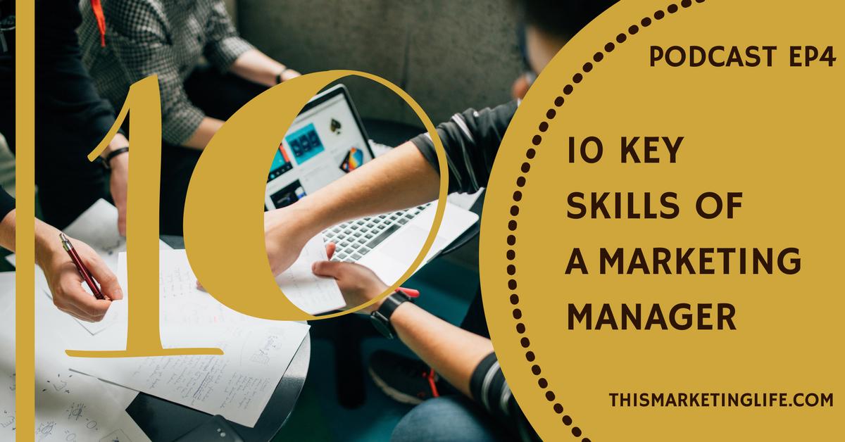 10 Key Skills of a Marketing Manager